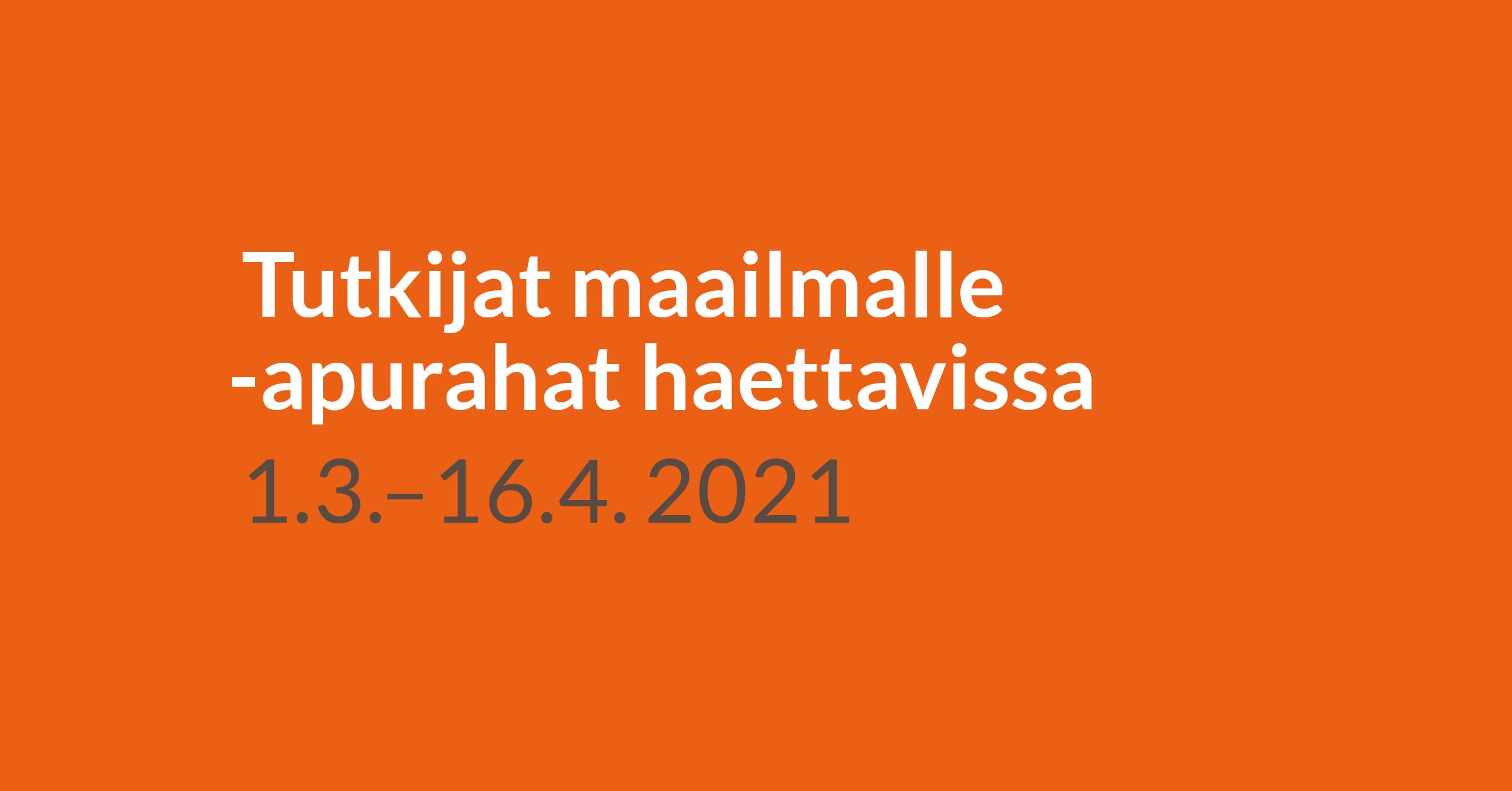 Tutkijat maailmalle -apurahat ovat haettavissa 1.3.-16.4.2021
